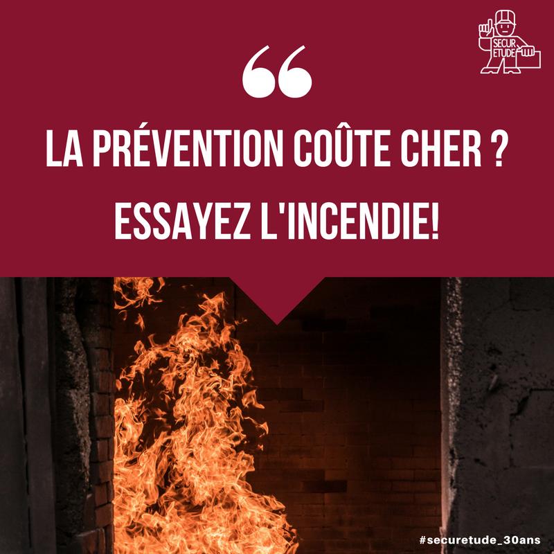 """""""La Prévention coûte cher ? Essaez l'incendie!"""""""